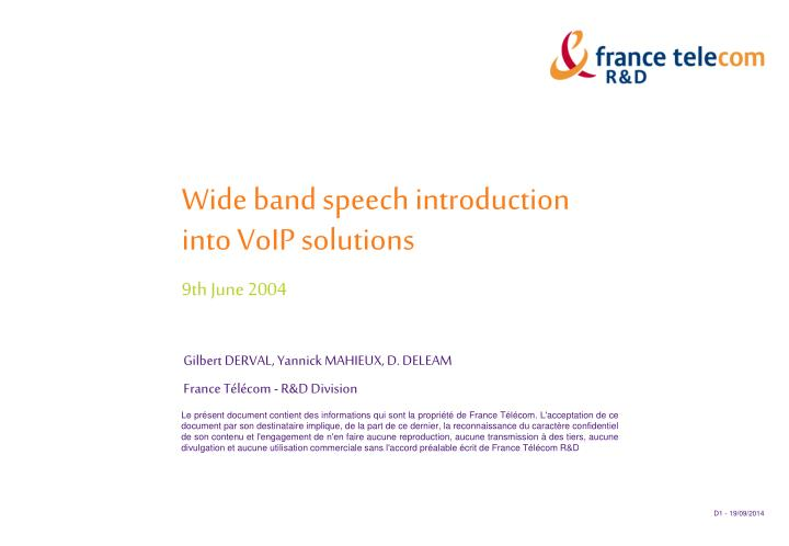 Wide band speech introduction into voip solutions 9th june 2004