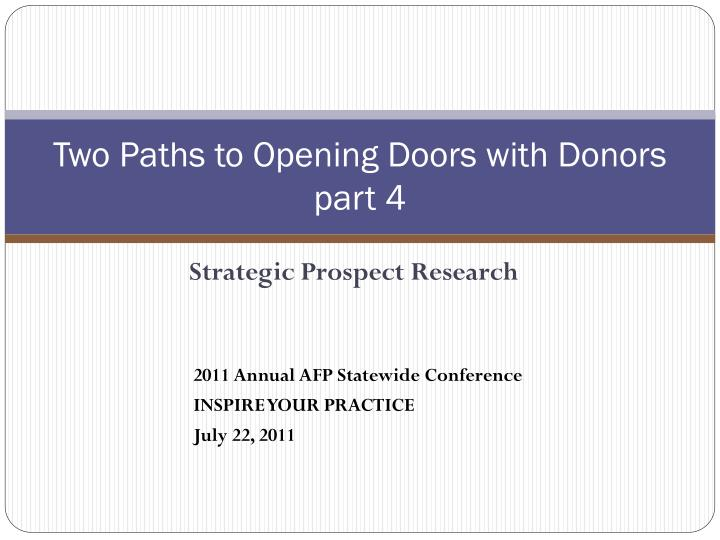 Two paths to opening doors with donors part 4