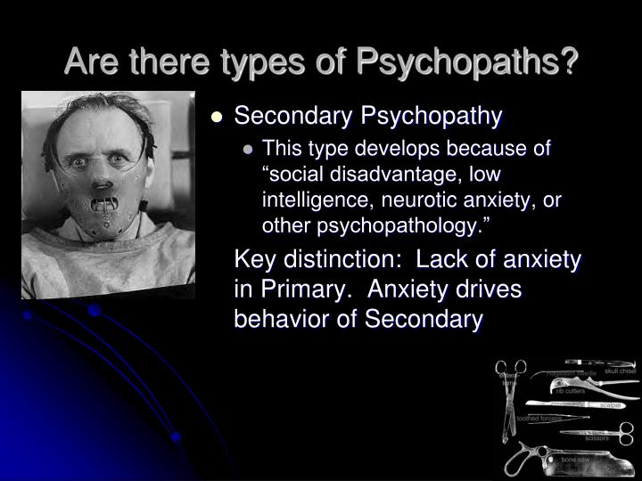Are there types of Psychopaths?