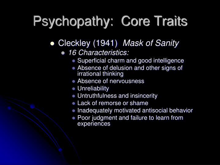 Psychopathy:  Core Traits