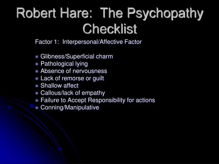 Robert Hare:  The Psychopathy Checklist