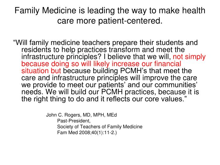Family Medicine is leading the way to make health care more patient-centered.