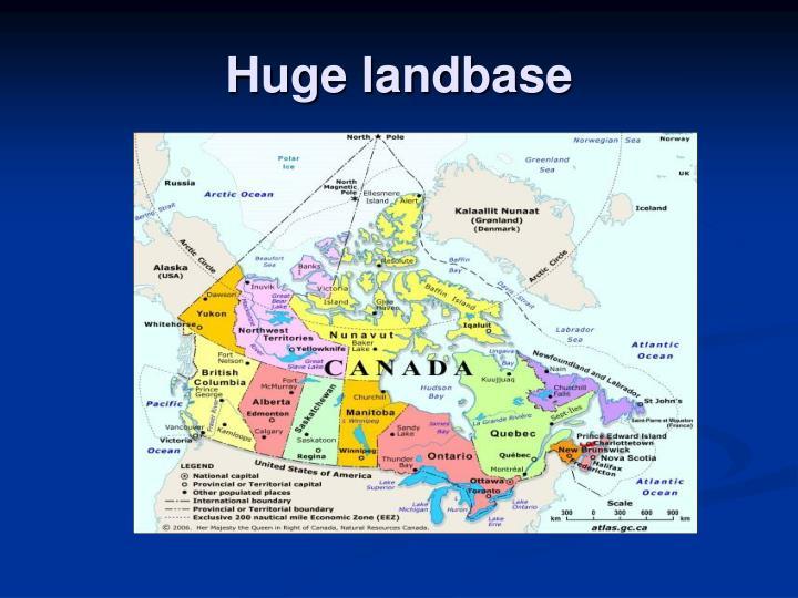Huge landbase