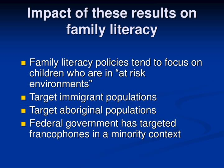 Impact of these results on family literacy