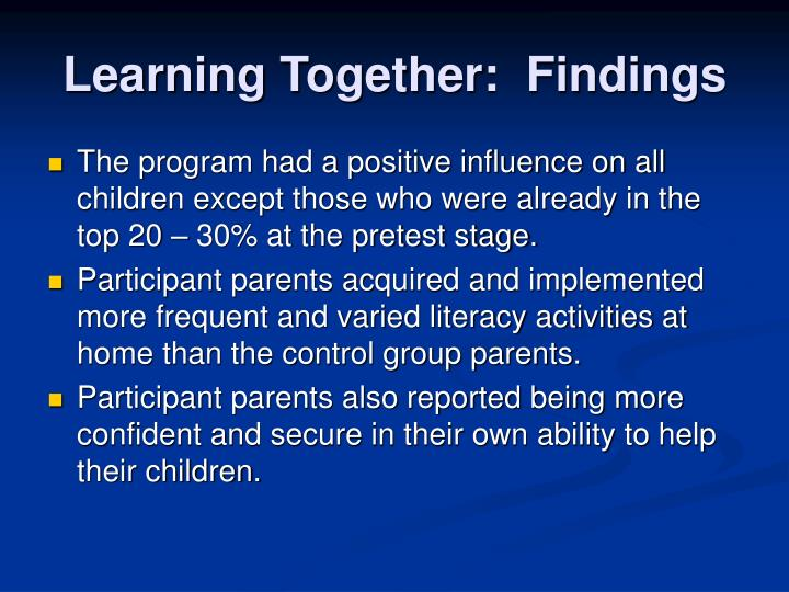 Learning Together:  Findings