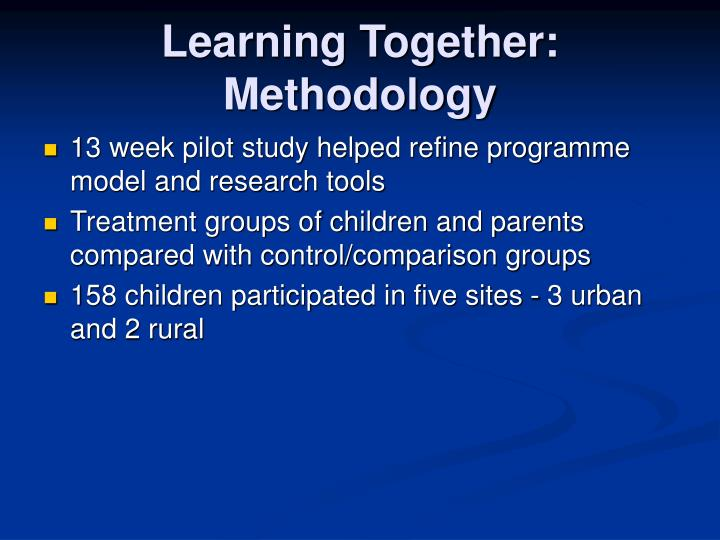 Learning Together:  Methodology