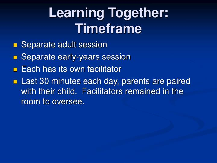 Learning Together:  Timeframe
