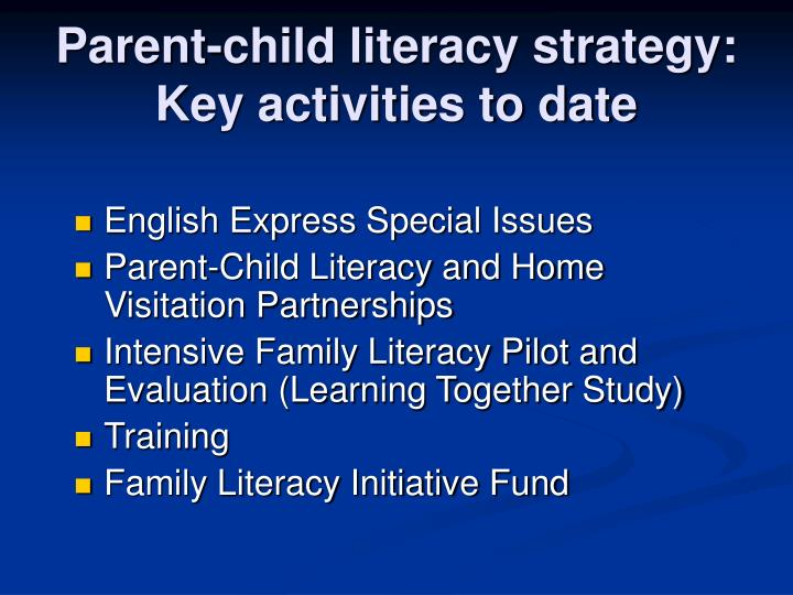 Parent-child literacy strategy: Key activities to date