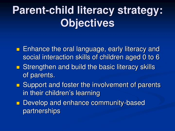 Parent-child literacy strategy: Objectives