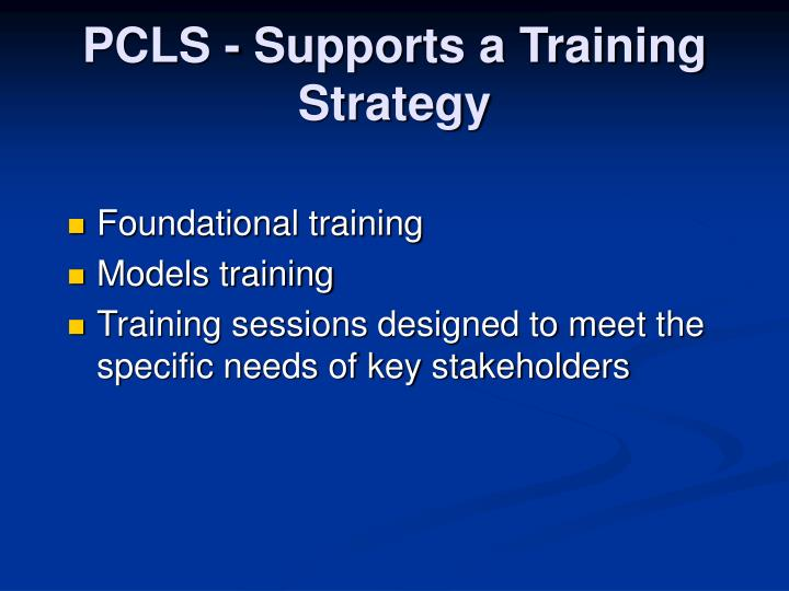 PCLS - Supports a Training Strategy