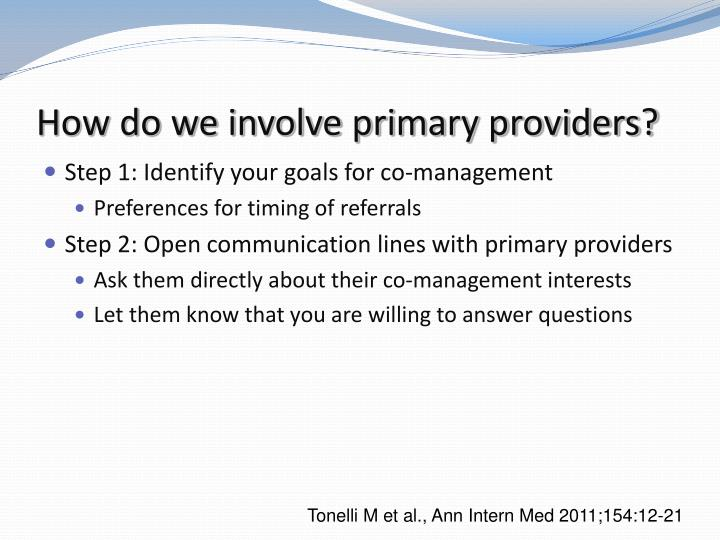 How do we involve primary providers?