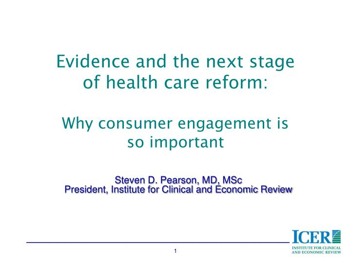 Evidence and the next stage of health care reform why consumer engagement is so important