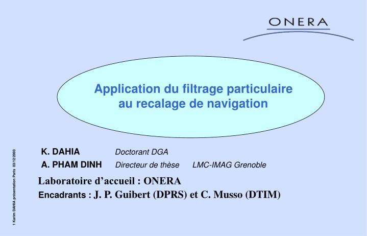 Application du filtrage particulaire au recalage de navigation