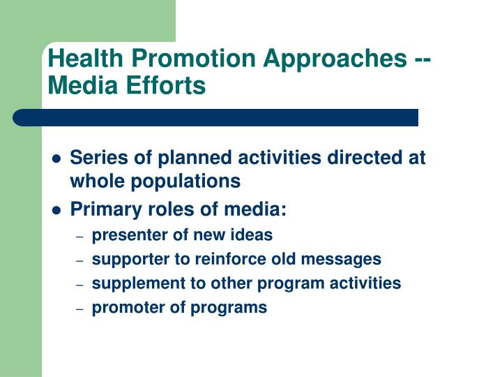 Health Promotion Approaches -- Media Efforts