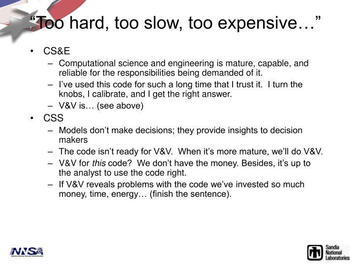 """""""Too hard, too slow, too expensive…"""""""