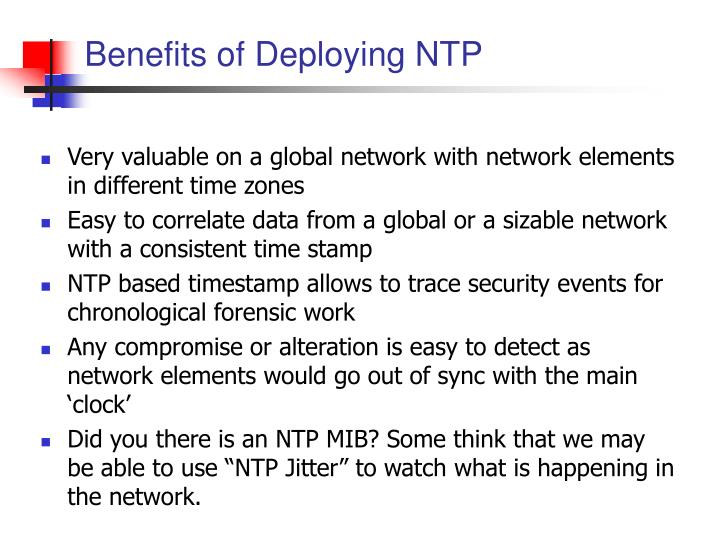 Benefits of Deploying NTP