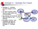 garbage in garbage out impact