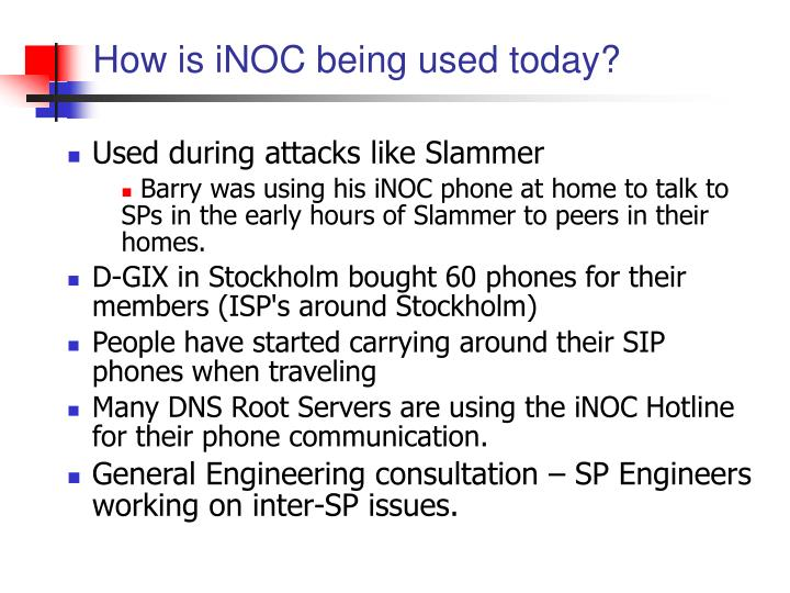 How is iNOC being used today?