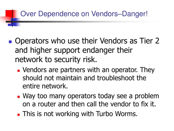 Over Dependence on Vendors–Danger!