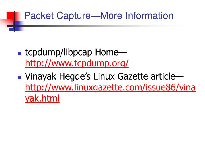 Packet Capture—More Information
