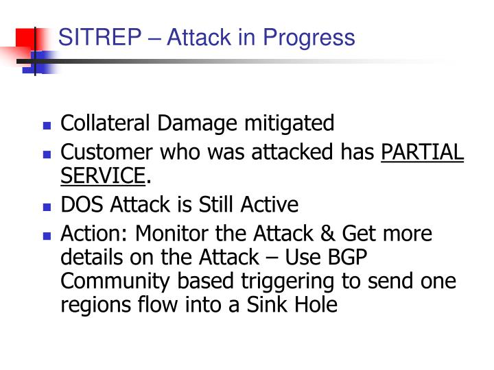 SITREP – Attack in Progress