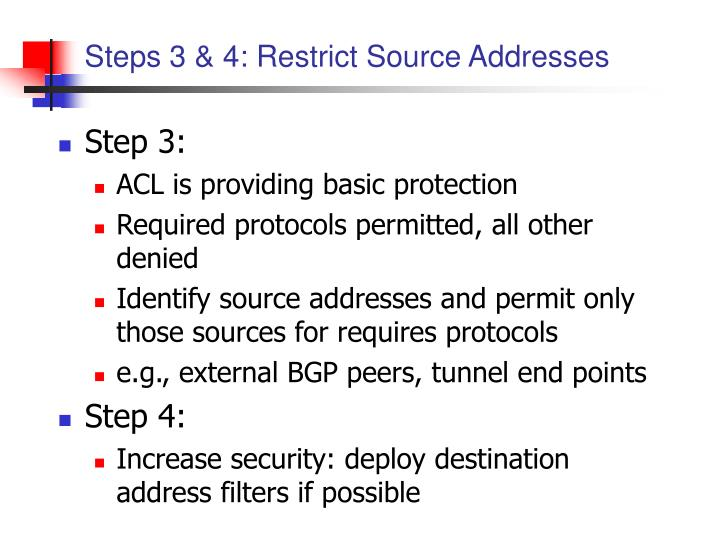 Steps 3 & 4: Restrict Source Addresses