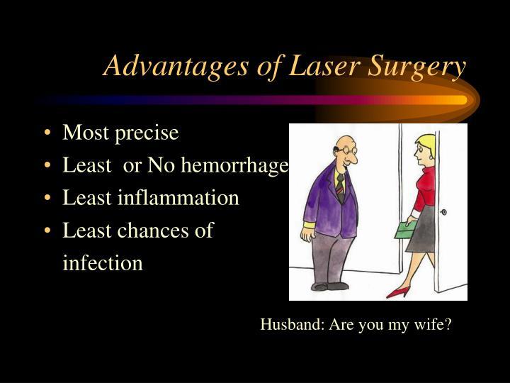Advantages of Laser Surgery
