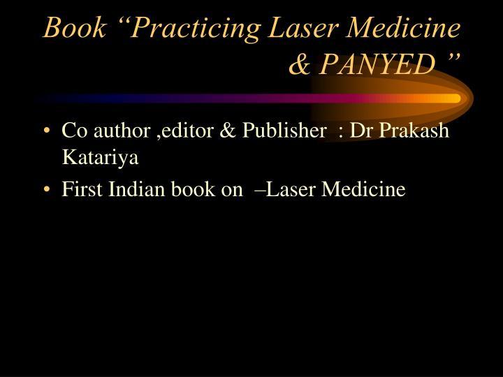 "Book ""Practicing Laser Medicine & PANYED """