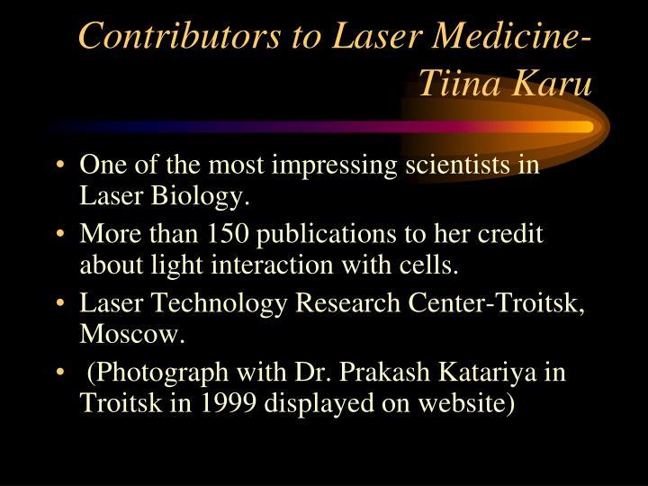 Contributors to Laser Medicine-Tiina Karu