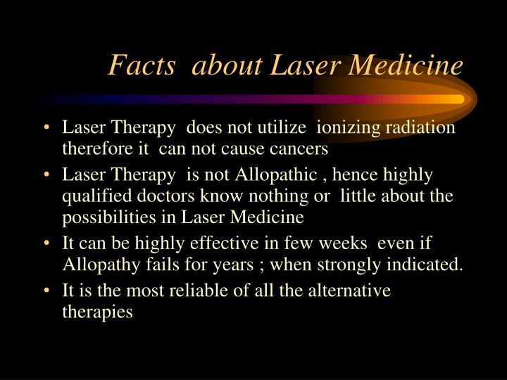 Facts  about Laser Medicine