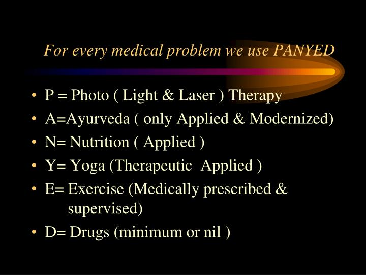 For every medical problem we use panyed