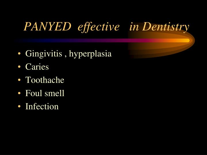 PANYED  effective   in Dentistry
