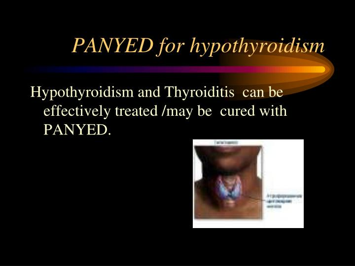 PANYED for hypothyroidism