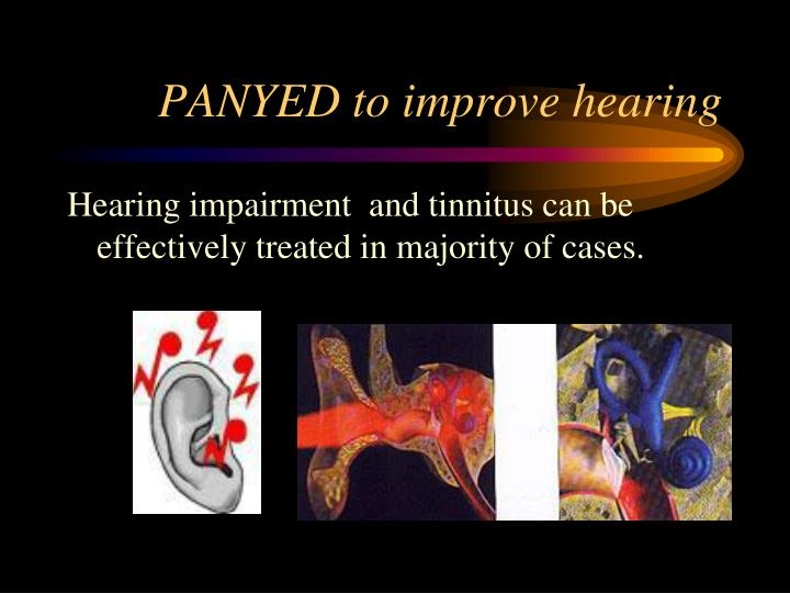 PANYED to improve hearing