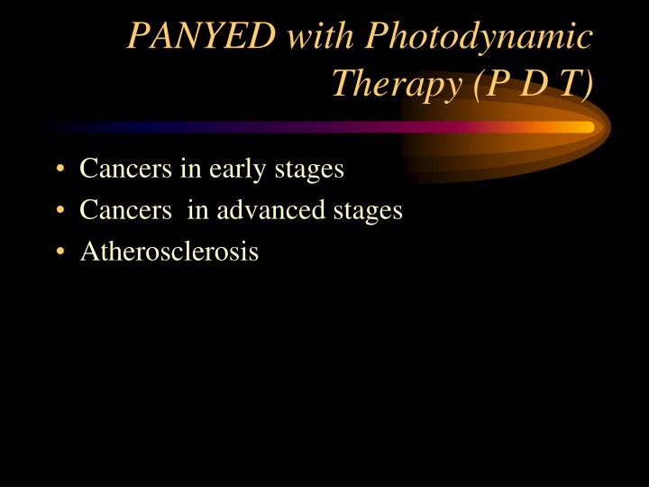 PANYED with Photodynamic Therapy (P D T)