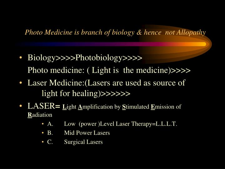 Photo Medicine is branch of biology & hence  not Allopathy