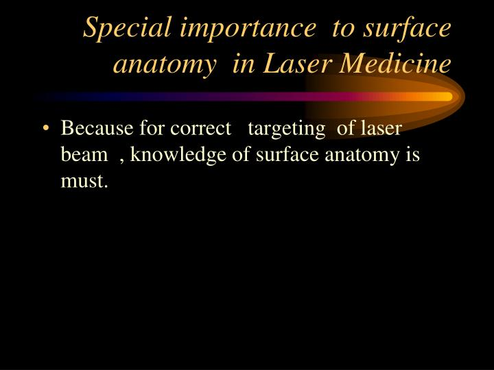 Special importance  to surface anatomy  in Laser Medicine