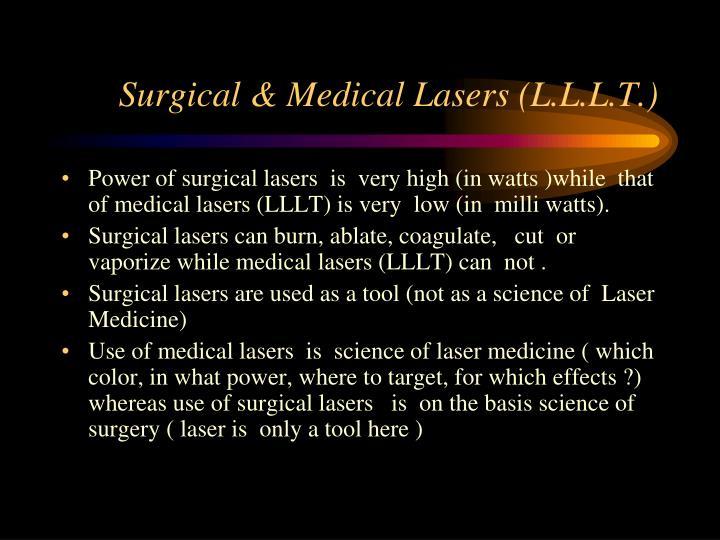 Surgical & Medical Lasers (L.L.L.T.)