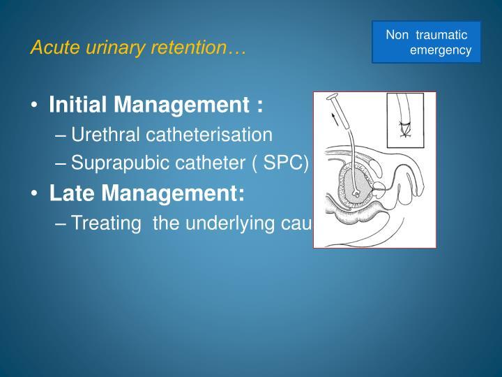 Acute urinary retention…
