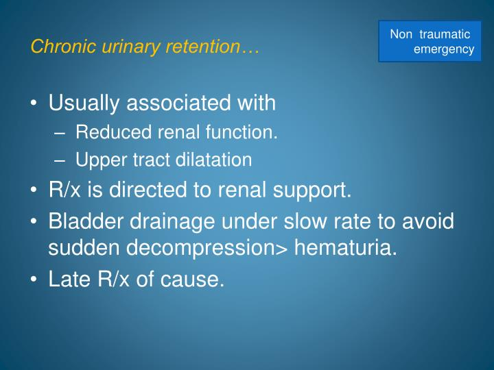 Chronic urinary retention…