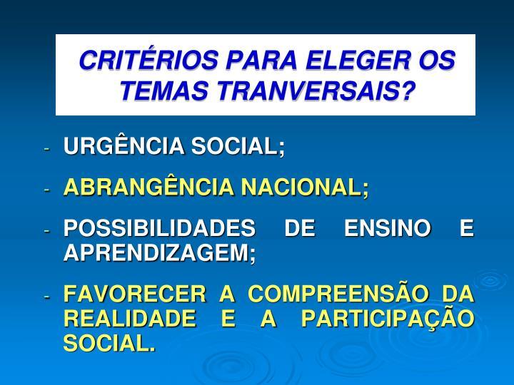 CRITÉRIOS PARA ELEGER OS TEMAS TRANVERSAIS?