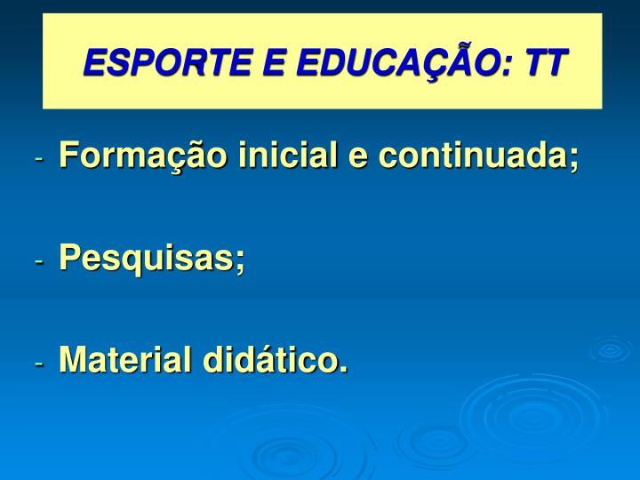 ESPORTE E EDUCAÇÃO: TT