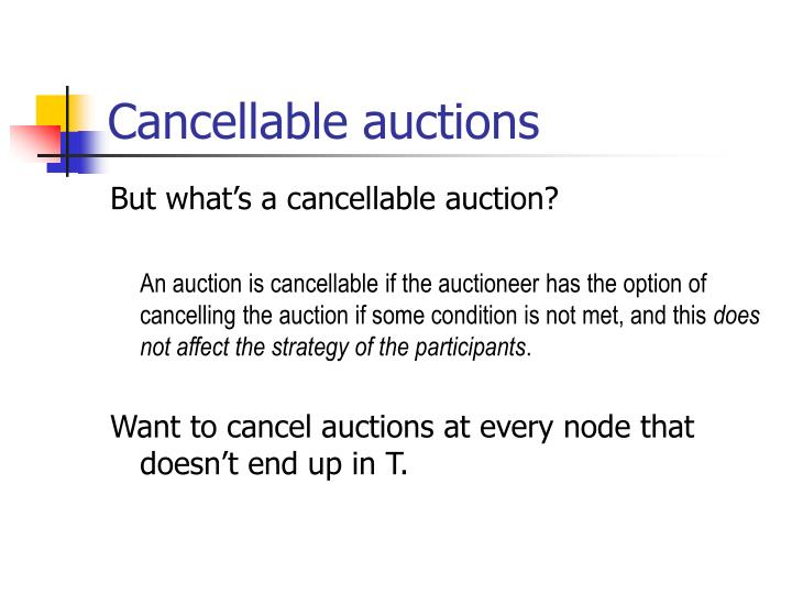Cancellable auctions