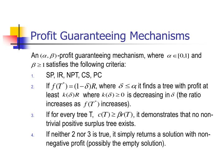 Profit Guaranteeing Mechanisms