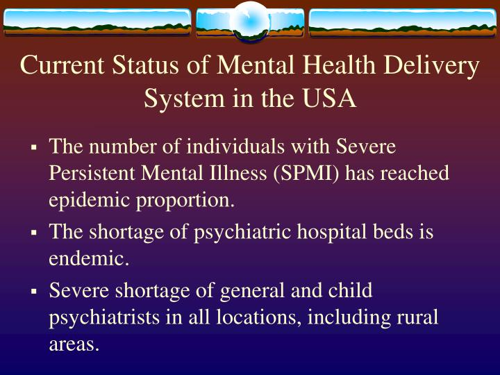 Current status of mental health delivery system in the usa