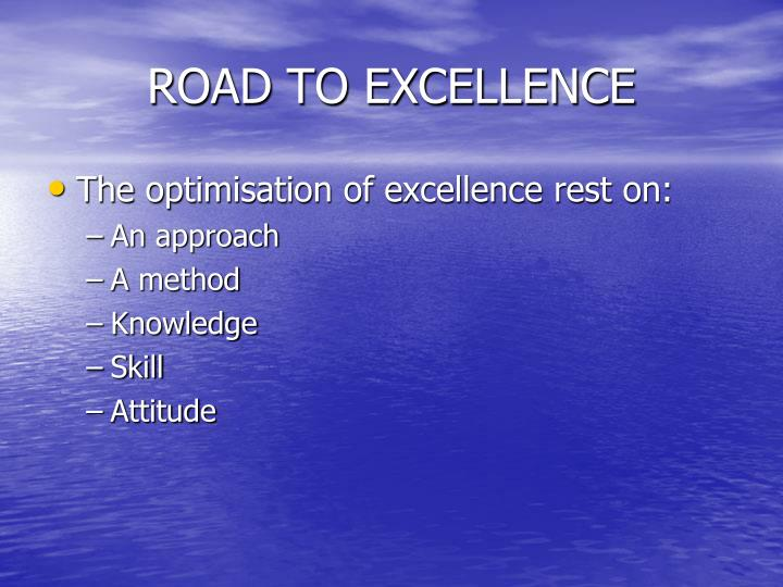 ROAD TO EXCELLENCE