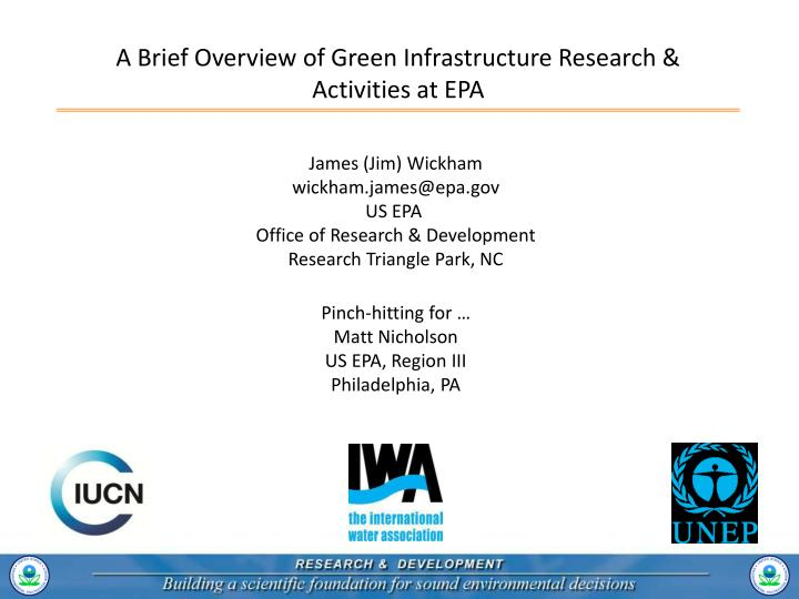 A Brief Overview of Green Infrastructure Research & Activities at EPA