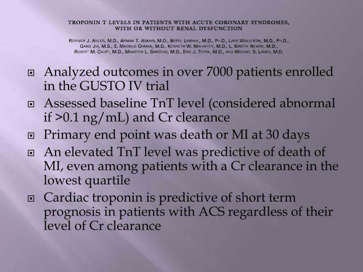 Analyzed outcomes in over 7000 patients enrolled in the GUSTO IV trial