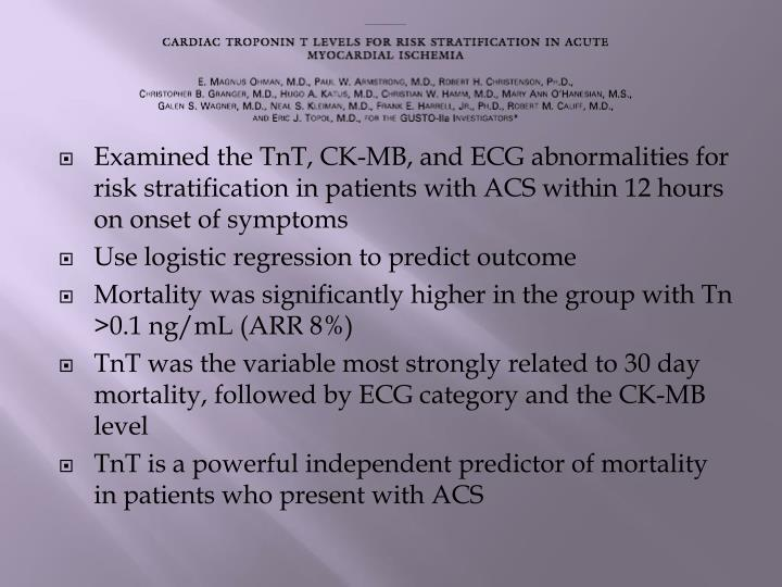 Examined the TnT, CK-MB, and ECG abnormalities for risk stratification in patients with ACS within 12 hours on onset of symptoms