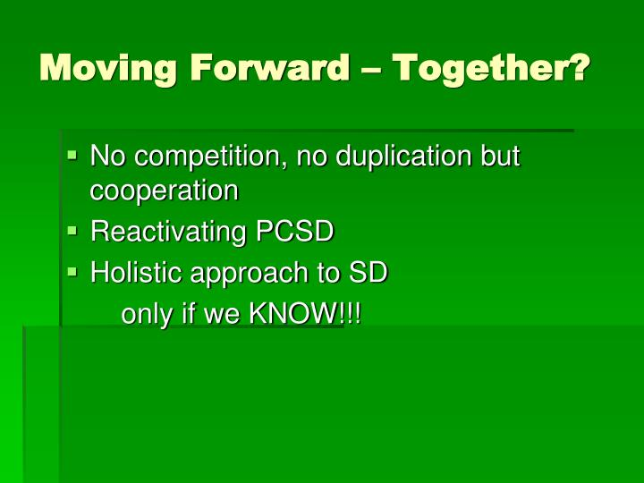 Moving Forward – Together?